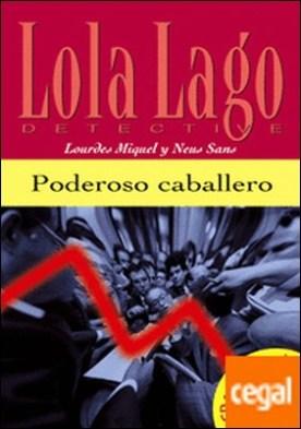 Colección Lola Lago. Poderoso caballero. Libro + CD