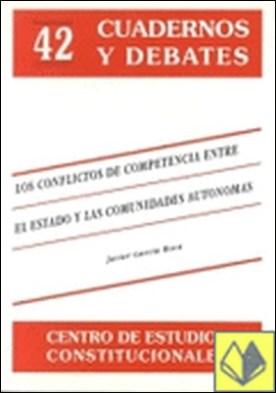 Conflictos de competencias entre Estado y Comunidades Autónomas . Ades Autonomas. una Aproximacion desde L. A JURISPRUDENCIA CONSTITUCIONAL.