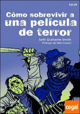 Cómo sobrevivir a una película de terror . Todas las enseñanzas para eludir las matanzas