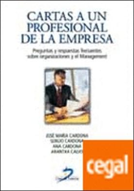 Cartas a un profesional de la empresa . Preguntas y respuestas frecuente sobre las organizaciones y el management