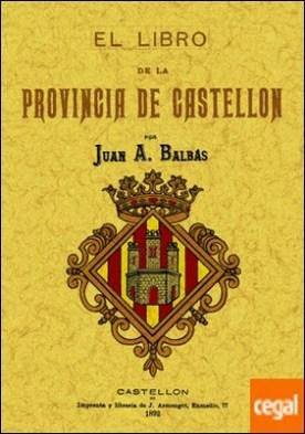 Castellón. El libro de la provincia por Balbás, Juan A.