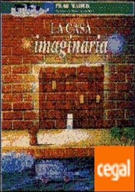 CASA IMAGINARIA, LA por MATEOS, PILAR PDF