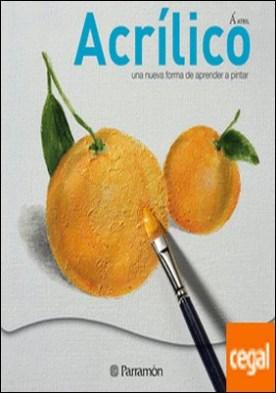 ACRILICO, UNA NUVA FORMA DE APRENDER A PINTAR . Una nueva forma de aprender a pintar