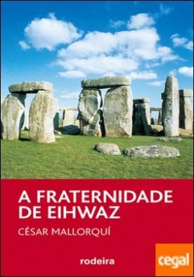 A FRATERNIDADE DE EIHWAZ
