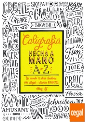 Caligrafía hecha a mano A-Z . Un mundo de ideas creativas para dibujar y diseñar alfabetos