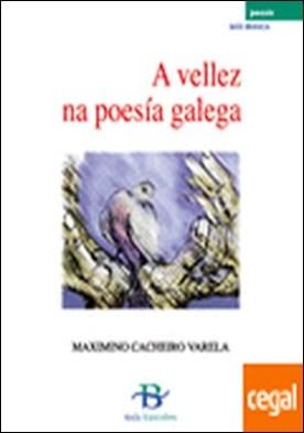 A vellez na poesía galega