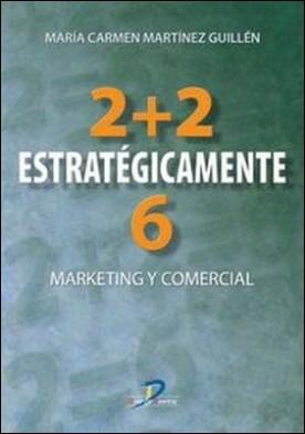 2 + 2 Estrategicamente 6. Marketing y comercial por Martínez Guillén, Ma Carmen