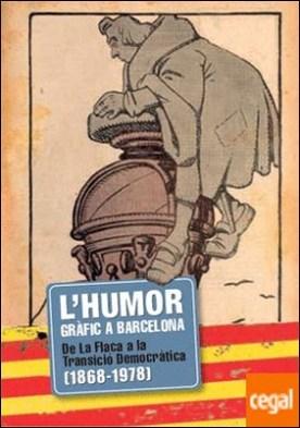 Humor gràfic a Barcelona . 175 anys de tradició humorística catalana