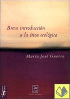 Breve introducción a la ética ecológica