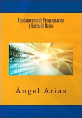 Fundamentos de Programación y Bases de Datos por Ángel Arias PDF