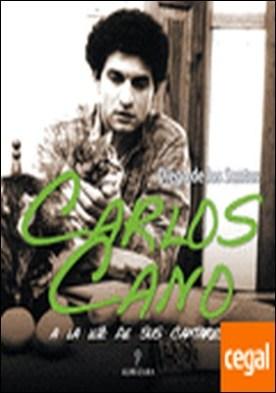 Carlos Cano. A la luz de sus cantares por de los Santos López, Diego PDF