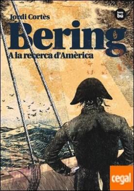 Bering. A la recerca d'Amèrica