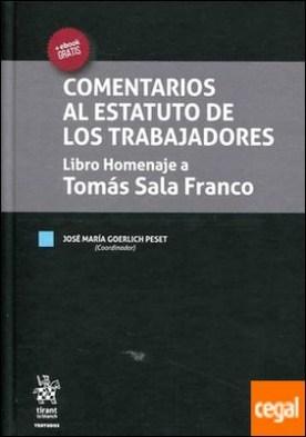 Comentarios al Estatuto de los Trabajadores Libro Homenaje a Tomás Sala Franco