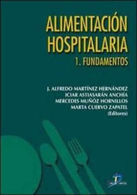 Alimentaciópn hospitalaria. Fundamentos por Alfredo Martínez Hernández