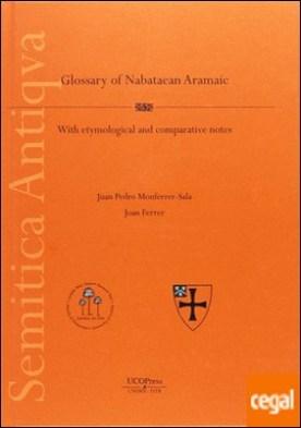 A glossary of nabatean aramaic, with etymological notes por Monferrer Sala, Juan Pedro PDF