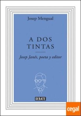 A dos tintas . Josep Janés, poeta y editor
