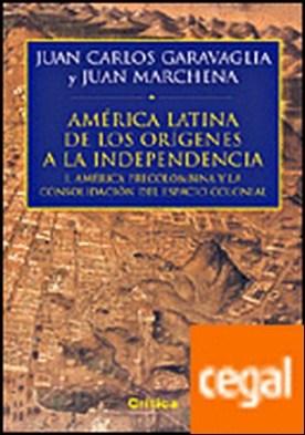 América Precolombina. De los orígenes a la independencia (I) . I. América Latina y la consolidación del espacio colonial