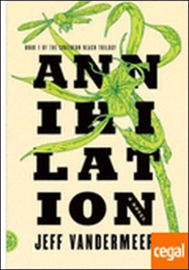 Annihilation . A Novel
