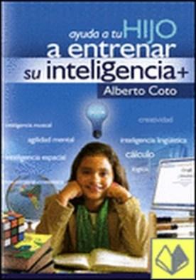 Ayuda a tu hijo a entrenar su inteligencia