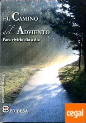 Camino del Adviento, El . Para vivirlo día a día