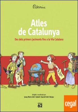 Atles de Catalunya . Des dels primers jaciments fins a la Via Catalana
