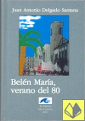 Belén María, verano del 80 . un homenaje a su ejemplo, un tributo a su poesía