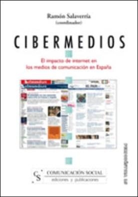 Cibermedios. El impacto de internet en los medios de comunicación en España. El impacto de internet en los medios de comunicación en España