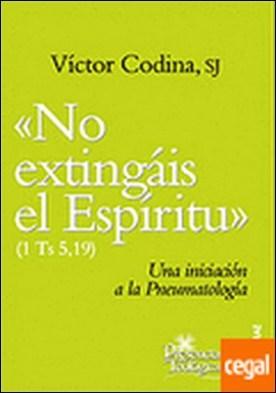166 - «No extingáis el Espíritu». Una iniciación a la Pneumatología