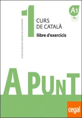 A punt. Curs de català. Llibre d'exercicis, 1 por Vilagrasa Grandia, Albert
