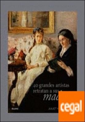 40 Grandes artistas retratan a sus madres por Heslewood, Juliet PDF