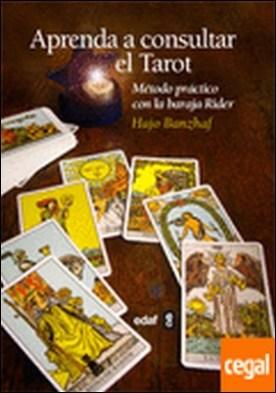 Aprenda a consultar el tarot . Método práctico con la baraja Rider