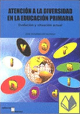 Atención a la diversidad en la educación primaria . evolución y situación actual