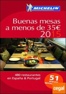 Buenas mesas a menos de 35 � . 480 restaurantes en España y Portugal. 51 nuevos restaurantes