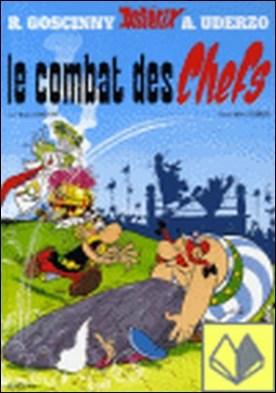 7. ASTERIX LE COMBAT DES CHEFS . Astérix