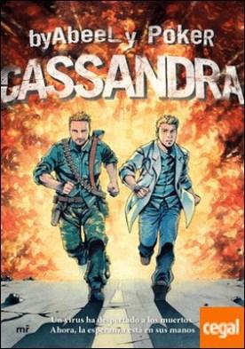 Cassandra . Un virus ha despertado a los muertos. Ahora, la esperanza está en sus manos