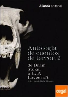Antología de cuentos de terror, 2 . De Bram Stoker a H. P. Lovecraft por VvAa. PDF