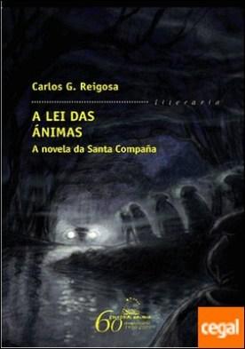 A lei das ánimas. A novela da Santa Compaña por G. Reigosa, Carlos PDF