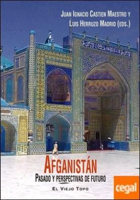 Afganistán . Pasado y perspectivas de futuro