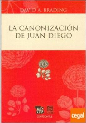 CANONIZACIÓN DE JUAN DIEGO, LA