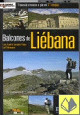 Balcones de Liébana . TRAVESIA CIRCULAR A PIE EN 17 ETAPAS por González Prieto, Luis Aurelio PDF
