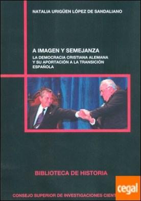A imagen y semejanza: la democracia cristiana alemana y su aportación a la transición española