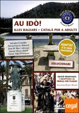 Au idò! Solucionari. Català per a adults. C1. Illes Balears