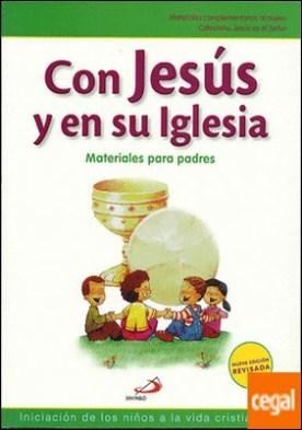 Con Jesús en su Iglesia. Iniciación de los niños a la vida cristiana, 2. Materiales para Padres . Material complementario al nuevo Catecismo