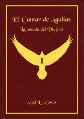 El Cantar de Águilas: La tonada del Viajero