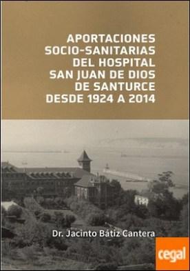 Aportaciones socio-sanitarias del Hospital San Juan de Dios de Santurce desde 1924 a 2014