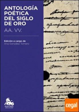 Antología poética del Siglo de Oro . Edición a cargo de Ana González Tornero