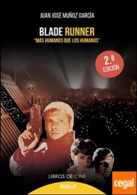 Blade Runner. «Más humanos que los humanos»