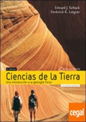 Ciencias de la tierra . Una Introducción a la geología Física