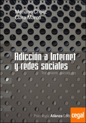 Adicción a Internet y redes sociales . Tratamiento psicológico