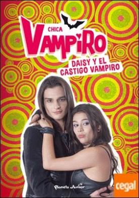 Chica Vampiro. Daisy y el castigo vampiro . Narrativa 8